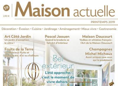 MAISON ACTUELLE – Printemps 2019